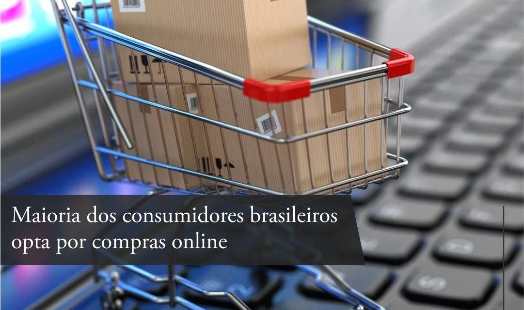 Maioria dos consumidores brasileiros opta por compras online