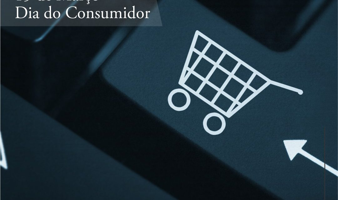 15/03 – Dia do consumidor