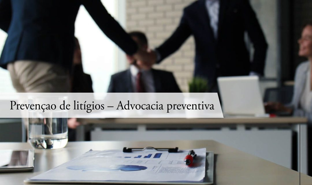 Prevençao de Litígios – Advocacia Preventiva