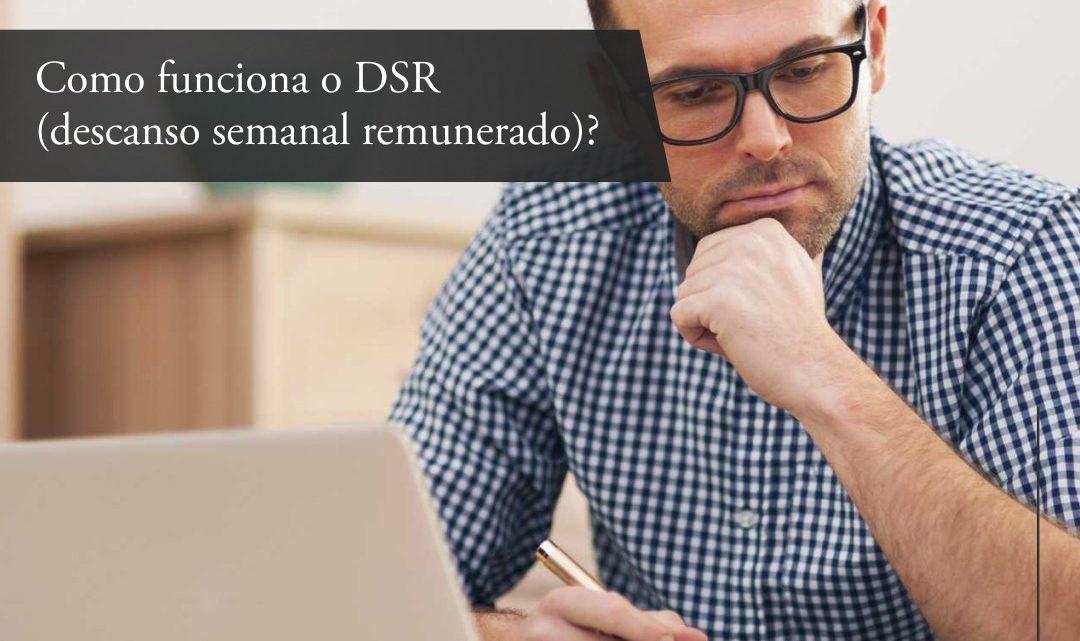 Como funciona o DSR (descanso semanal remunerado)?