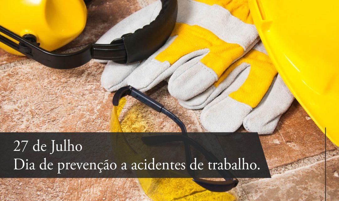 27 de Julho-Dia de prevenção a acidentes de trabalho