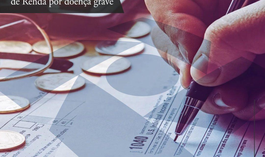 Isenção de Imposto de Renda por doença grave