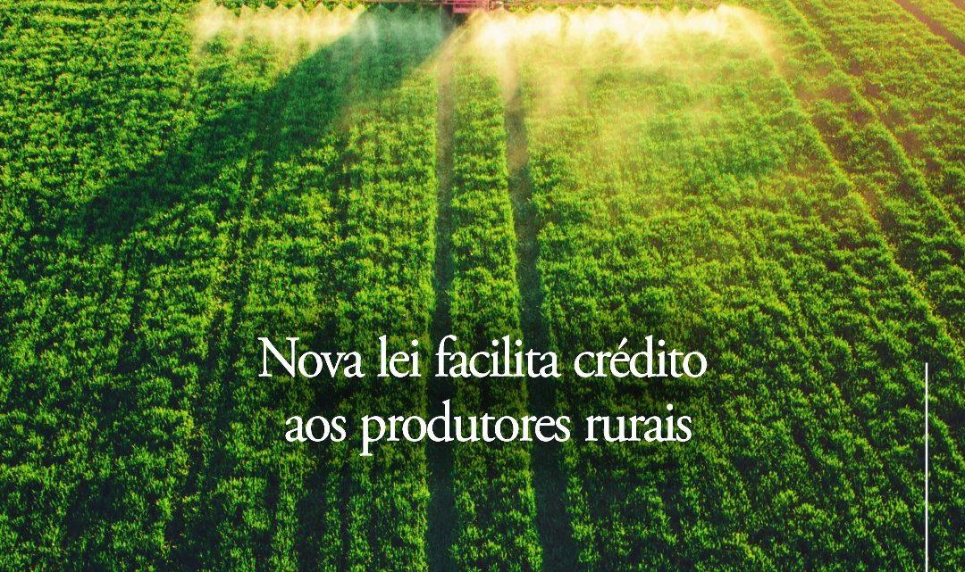 Nova lei facilita crédito aos produtores rurais
