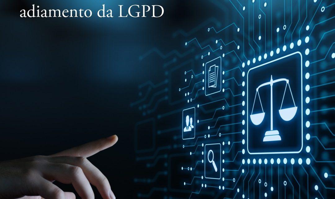 Efeitos com o adiamento da LGPD
