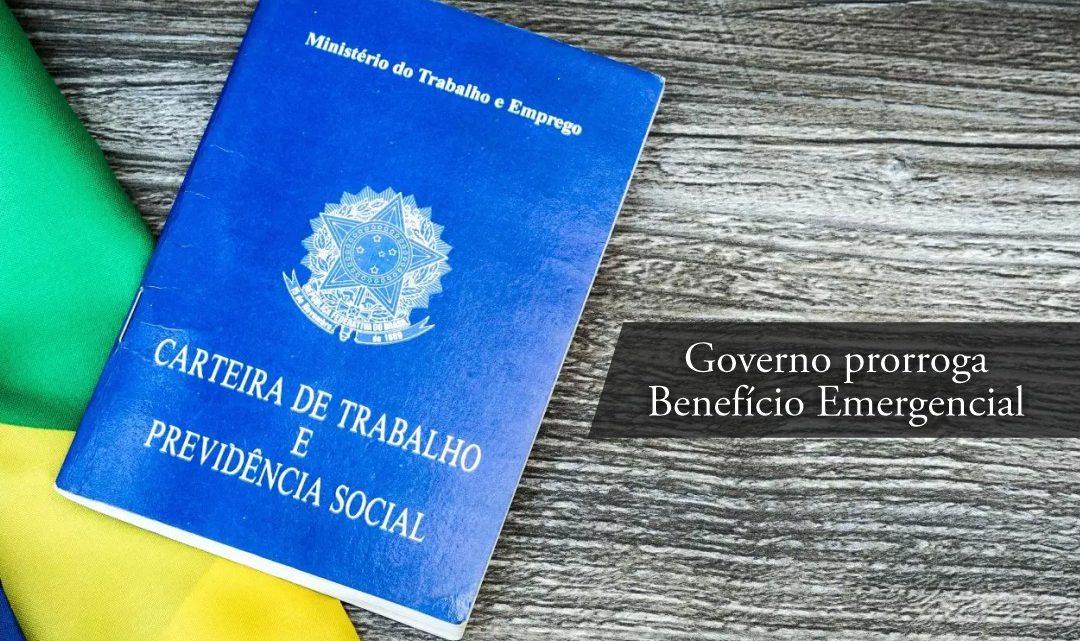 Governo prorroga Benefício Emergencial