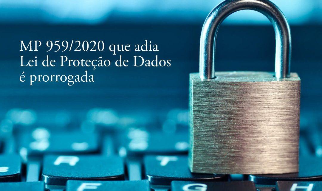 MP 959/2020 que adia Lei de Proteção de Dados é prorrogada